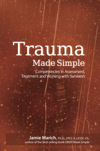 Trauma Made Simple Competencies in Assessment, Treatment and Working with Survivors N/A edition cover