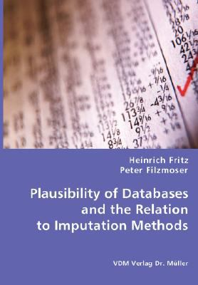 Plausibility of Databases and the Relation to Imputation Methods N/A 9783836459921 Front Cover
