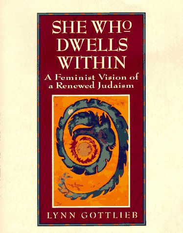 She Who Dwells Within A Feminist Vision of a Renewed Judaism 60th edition cover