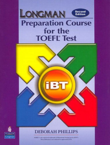 Preparation Course for the TOEFL Test - iBT  2nd 2007 (Student Manual, Study Guide, etc.) 9780132056922 Front Cover