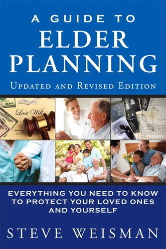 Guide to Elder Planning Everything You Need to Know to Protect Your Loved Ones and Yourself 2nd 2013 9780133091922 Front Cover