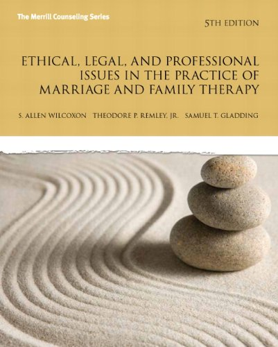 Ethical, Legal, and Professional Issues in the Practice of Marriage and Family Therapy  5th 2012 (Revised) edition cover