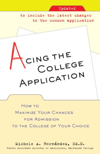 Acing the College Application How to Maximize Your Chances for Admission to the College of Your Choice N/A edition cover