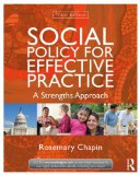 Social Policy for Effective Practice A Strengths Approach 3rd 2014 (Revised) edition cover