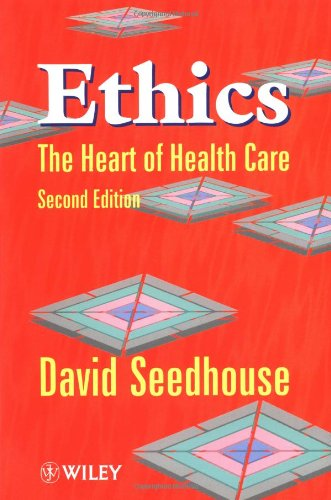 Ethics The Heart of Health Care 2nd 1998 (Revised) 9780471975922 Front Cover