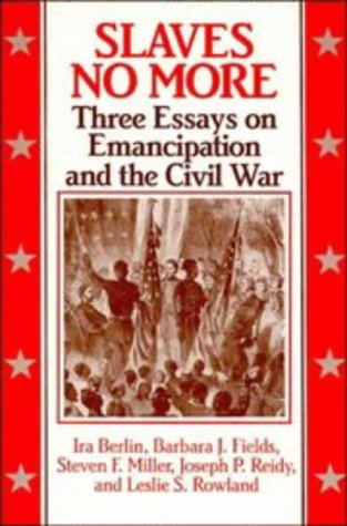 Slaves No More Three Essays on Emancipation and the Civil War  1992 edition cover