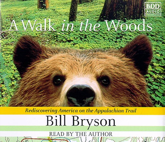 Walk in the Woods : Rediscovering America on the Appalachian Trail Abridged  9780553455922 Front Cover