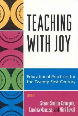 Teaching with Joy Educational Practices for the Twenty-First Century  2006 9780742545922 Front Cover