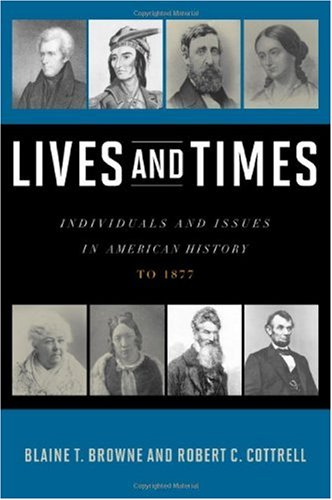 Lives and Times Individuals and Issues in American History - To 1877  2010 edition cover