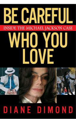 Be Careful Who You Love Inside the Michael Jackson Case N/A 9780743270922 Front Cover