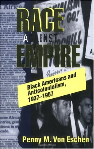 Race Against Empire Black Americans and Anticolonialism, 1937-1957  1997 edition cover