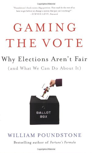 Gaming the Vote Why Elections Aren't Fair (and What We Can Do about It) N/A edition cover