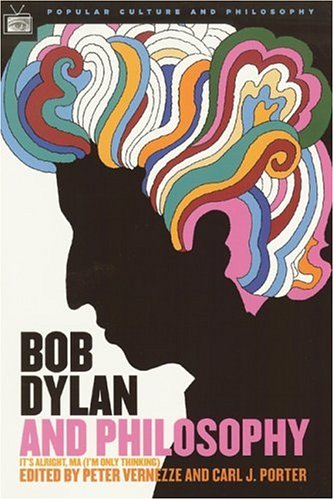 Bob Dylan and Philosophy It's Alright, Ma (I'm Only Thinking)  2005 edition cover