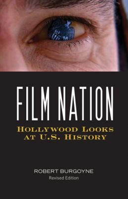 Film Nation Hollywood Looks at U. S. History  2010 (Revised) edition cover