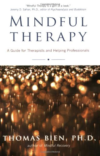 Mindful Therapy A Guide for Therapists and Helping Professionals  2006 edition cover