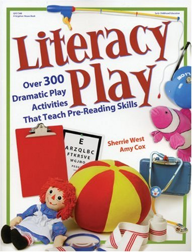 Literacy Play Over 300 Dramatic Play Activities That Teach Pre-Reading Skills  2004 edition cover