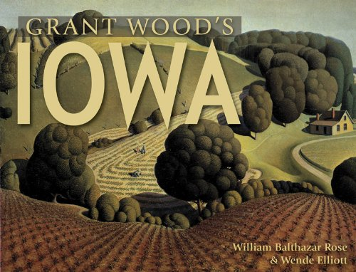 Grant Wood's Iowa   2014 9780881509922 Front Cover