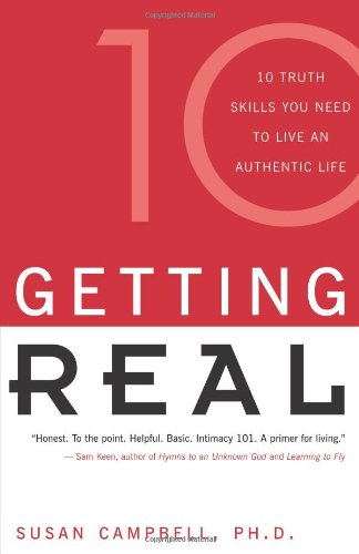 Getting Real 10 Truth Skills You Need to Live an Authentic Life  2001 edition cover