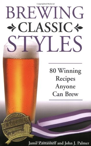 Brewing Classic Styles 80 Winning Recipes Anyone Can Brew  2007 edition cover