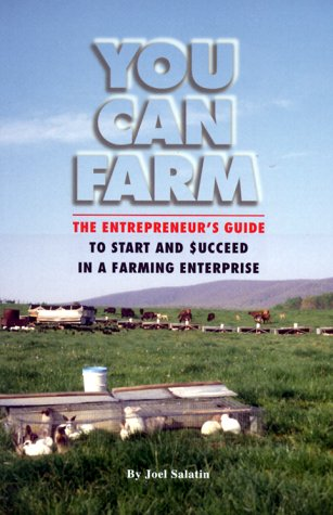 You Can Farm The Entrepreneur's Guide to Start and Succeed in a Farming Enterprise  1999 edition cover