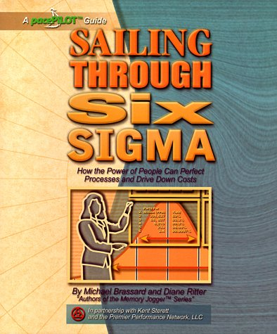 Sailing Through Six Sigma : How the Power of People Can Perfect Processes and Drive down Costs  2002 edition cover