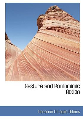 Gesture and Pantomimic Action N/A 9781113737922 Front Cover