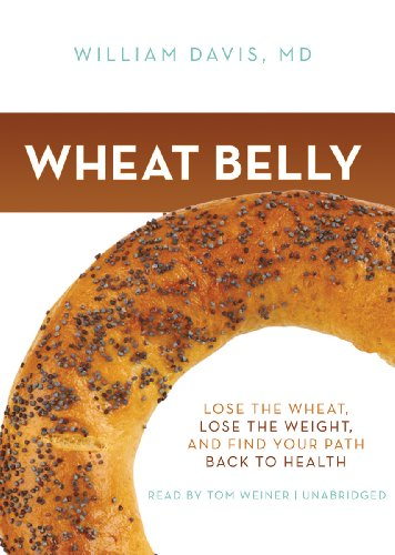 Wheat Belly: Lose the Wheat, Lose the Weight, and Find Your Path Back to Health  2011 edition cover
