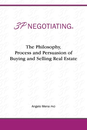 3p Negotiating: The Philosophy, Process and Persuasion of Buying and Selling Real Estate  2013 9781483656922 Front Cover