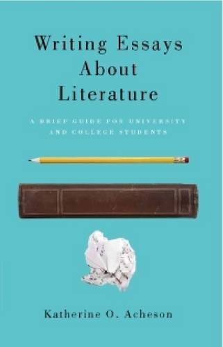 Writing Essays About Literature: A Brief Guide for University and College Students  2010 edition cover