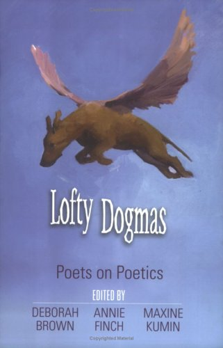 Lofty Dogmas Poets on Poetics  2005 9781557287922 Front Cover