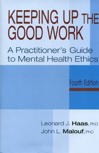 Keeping up the Good Work A Practitioner's Guide to Mental Health Ethics 4th 2005 9781568870922 Front Cover