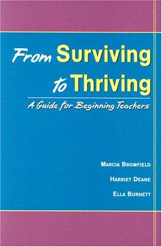 From Surviving to Thriving : A Guidebook for Beginning Teachers 1st 2003 edition cover