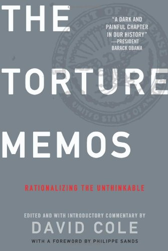 Torture Memos Rationalizing the Unthinkable  2009 edition cover