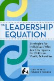 Leadership Equation Strategies for Individuals Who Are Champions for Children, Youth, and Families  2010 edition cover