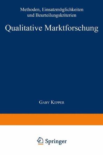 Qualitative Marktforschung Methoden, Einsatzmoglichkeiten und Beurteilungskriterien 2nd 1996 9783824402922 Front Cover