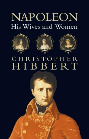 Napoleon: His Wives and Women N/A edition cover