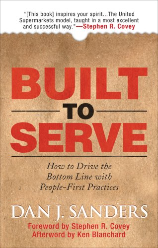 Built to Serve How to Drive the Bottom Line with People-First Practices  2008 edition cover