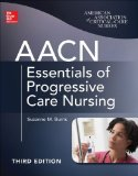 AACN Essentials of Progressive Care Nursing  3rd 2014 edition cover
