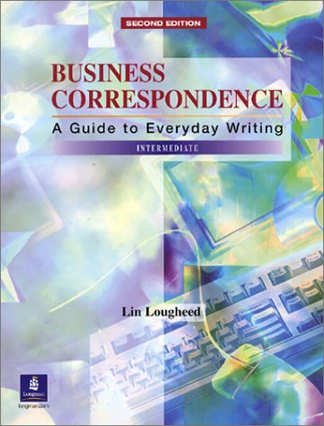 Business Correspondence A Guide to Everyday Writing 2nd 2003 edition cover