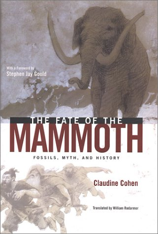 Fate of the Mammoth Fossils, Myth, and History  2002 9780226112923 Front Cover