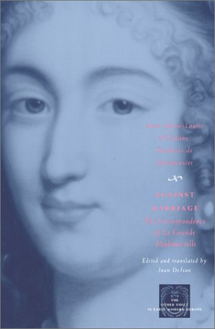 Against Marriage The Correspondence of la Grande Mademoiselle  2002 edition cover