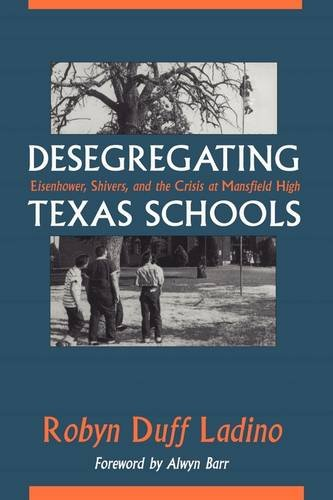 Desegregating Texas Schools Eisenhower, Shivers, and the Crisis at Mansfield High  1996 edition cover