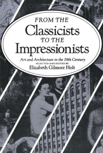From the Classicists to the Impressionist Art and Architecture in the Nineteenth-Century 2nd 1986 (Reprint) edition cover