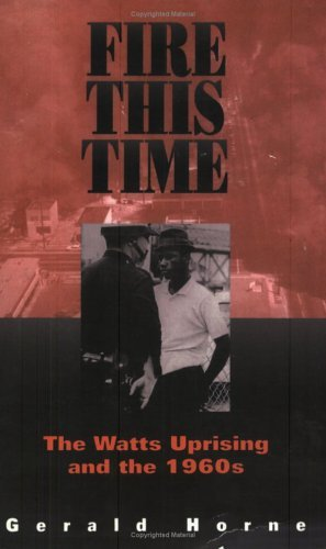 Fire This Time The Watts Uprising and The 1960s Reprint edition cover