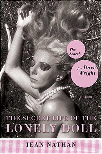 Secret Life of the Lonely Doll The Search for Dare Wright  2004 edition cover