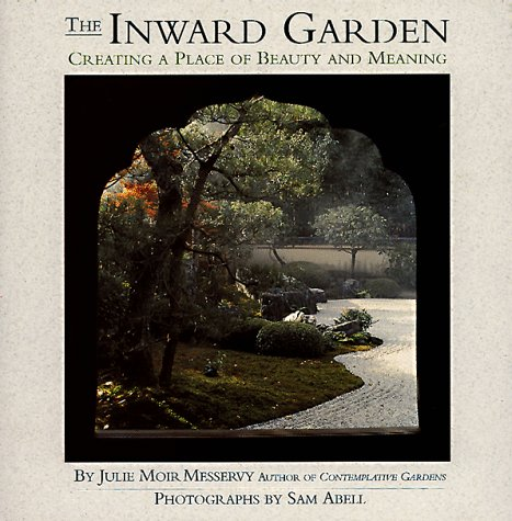 Inward Garden Creating a Place of Beauty and Meaning  1995 edition cover