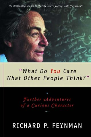 """""""What Do You Care What Other People Think?"""" Further Adventures of a Curious Character  1988 edition cover"""
