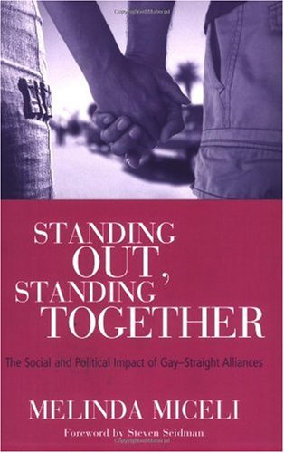 Standing Out, Standing Together The Social and Political Impact of Gay-Straight Alliances  2006 9780415950923 Front Cover