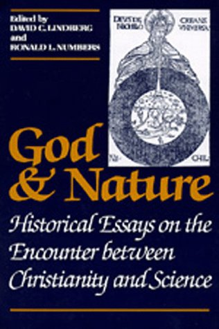 God and Nature Historical Essays on the Encounter Between Christianity and Science  1986 edition cover