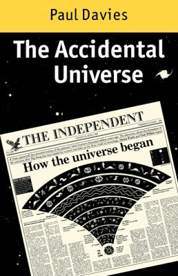 Accidental Universe   1982 9780521286923 Front Cover
